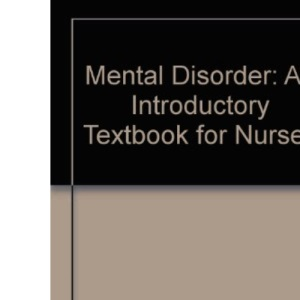 Mental Disorder: An Introductory Textbook for Nurses