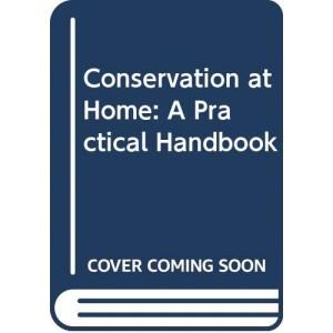 Conservation at Home: A Practical Handbook
