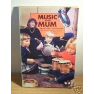 Music with Mum: Fun with Music for the Under-5's at Home and in Groups