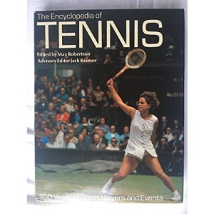 The Encyclopaedia of Tennis: 100 Years of Great Players and Events