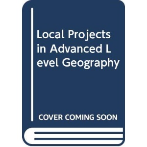 Local Projects in Advanced Level Geography