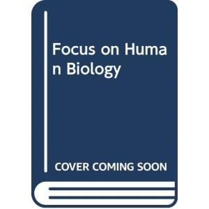 Focus on Human Biology