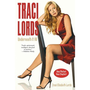 Traci Lords: Underneath it All