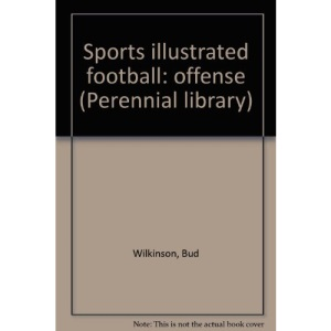 Sports illustrated football: offense (Perennial library)