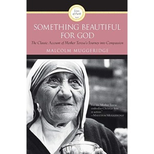 Something Beautiful for God: Mother Teresa of Calcutta