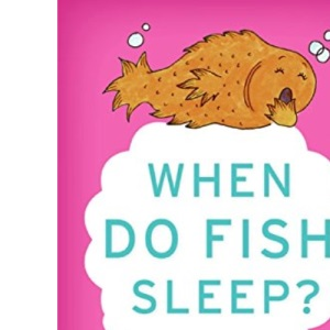 When Do Fish Sleep? (Imponderables Books)