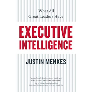 Executive Intelligence: What All Great Leaders Have in Common