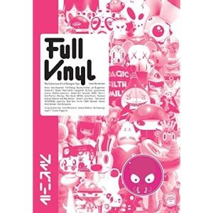 Full Vinyl: Designer Toys, Urban Figures and More