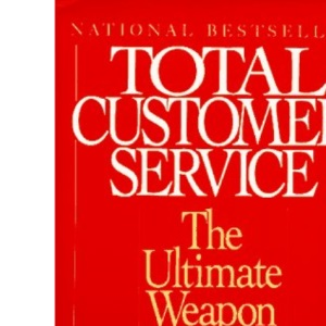 Total Customer Service: The Ultimate Weapon