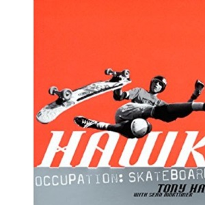 Hawk: Occupation: Skateboarder (Skate My Friend, Skate)