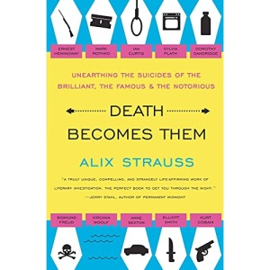 Death Becomes Them: Famous Suicides and Understanding Our Fascination