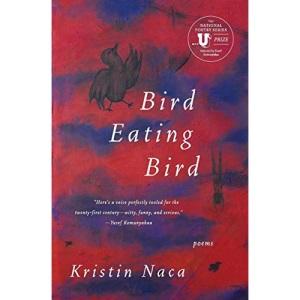 Bird Eating Bird (National Poetry Series Books)