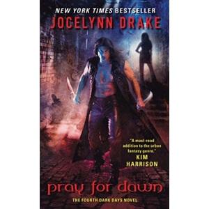 Pray for Dawn (Dark Days, Book 4)