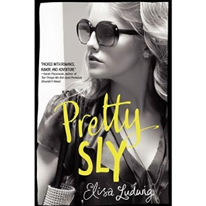 PRETTY SLY (Pretty Crooked Trilogy)