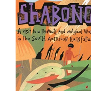Shabono: Visit to a Remote and Magical World in the South American Rainforest (Harper Odyssey)