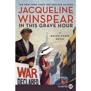 In This Grave Hour (Maisie Dobbs Mysteries)