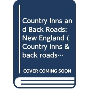 Country Inns and Back Roads: New England: B&Bs, Inns, Small Hotels, and Places to Stay in Maine, Vermont, New Hampshire, Massachusetts, Rhode Island, ... 1993-1994 (Country inns & back roads)