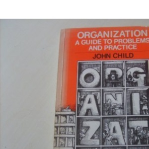 Organization: A Guide to Problems and Practice