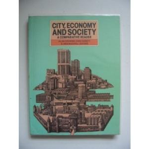 City, Economy and Society: A Comparative Reader