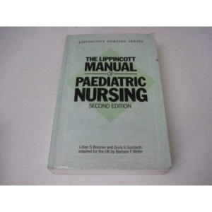 The Lippincott Manual of Paediatric Nursing (Lippincott Nursing Series)