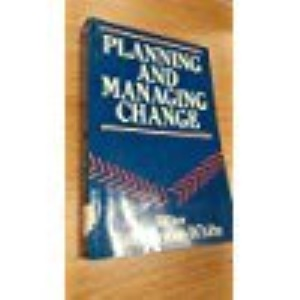Planning and Managing Change (Open University set book)