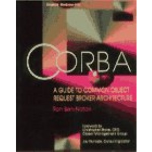 CORBA: A Guide to Common Object Request Broker Architecture (Object Technology Series)