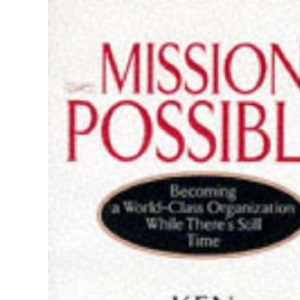 Mission Possible: Becoming a World-class Organization Whilst There is Still Time