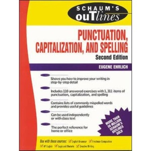 Schaum's Outline of Punctuation, Capitalization & Spelling (Schaum's Outline Series)