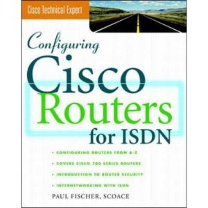 Configuring Cisco Routers for ISDN (Cisco Technical Expert)