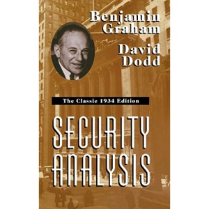 Security Analysis: The Classic 1934 Edition (PROFESSIONAL FINANCE & INVESTM)