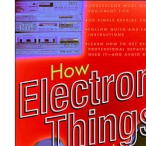 How Electronic Things Work...and What to Do When They Don't (TAB Electronics Technical Library)
