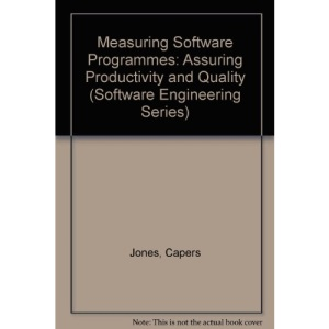 Measuring Software Programmes: Assuring Productivity and Quality (Software Engineering Series)