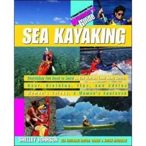 Sea Kayaking: A Woman's Guide (Ragged Mountain Press Woman's Guides)