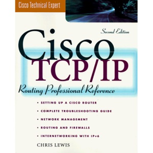 Cisco TCP/IP Professional Reference (Cisco Technical Expert)