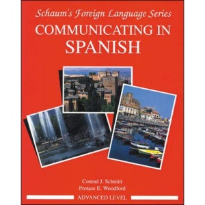 Communicating In Spanish (Advanced Level): Advanced Level Bk.3 (Schaum's Foreign Language Series)