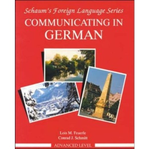 Communicating in German: Advanced Level (Schaum's foreign language series)