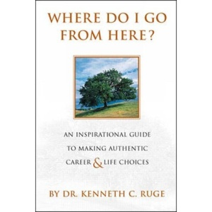 Where Do I Go from Here?: A Personal Roadmap to Connecting with Your True Self and Tapping the Power within You