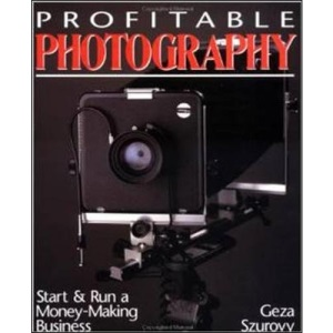 Profitable Photography: Start and Run a Money-Making Business (AVIATION)