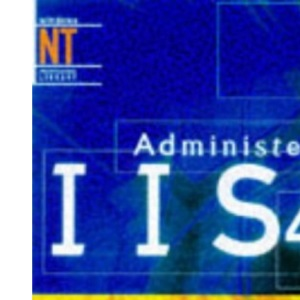 Administering IIS 4.0 (NT)