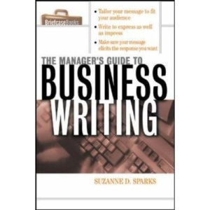 The Manager's Guide To Business Writing (Briefcase Books Series)