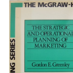 The Strategic and Operational Planning of Marketing (The Mcgraw-Hill Marketing Series)