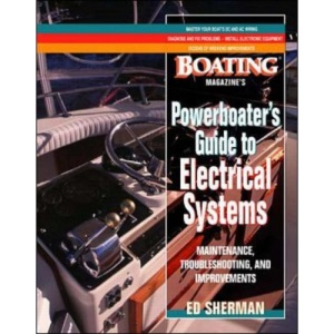 Powerboater's Guide to Electrical Systems: Maintenace, Troubleshooting, and Improvements (A Boating Magazine Book)