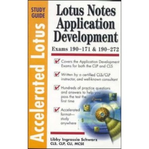 Accelerated Lotus Notes Application Development: Study Guide (Accelerated Lotus Study Guides)