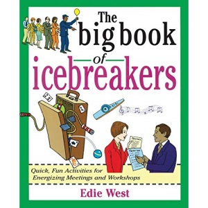 The Big Book of Icebreakers: Quick, Fun Activities for Energizing Meetings and Workshops (Big Book Series)