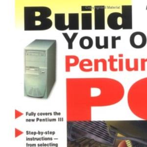 Build Your Own Pentium III PC