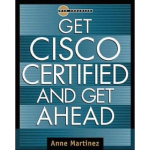 Get Cisco Certified and Get Ahead (Careers/Certification)