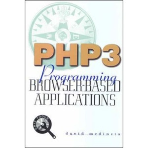 PHP3: Programming Browser-based Applications (UNIX Tools S.)