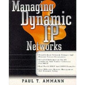 Managing Dynamic IP Networks (Standards & Protocols)