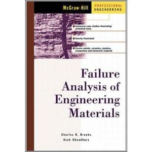 Failure Analysis of Engineering Materials (McGraw-Hill Professional Engineering)