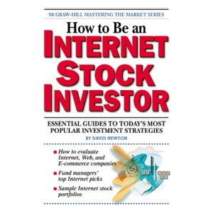 How to be an Internet Stock Investor (McGraw-Hill Mastering the Market)